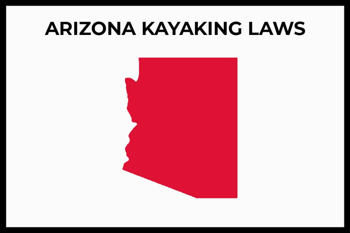 Arizona Kayaking Laws - Rules and Regulations