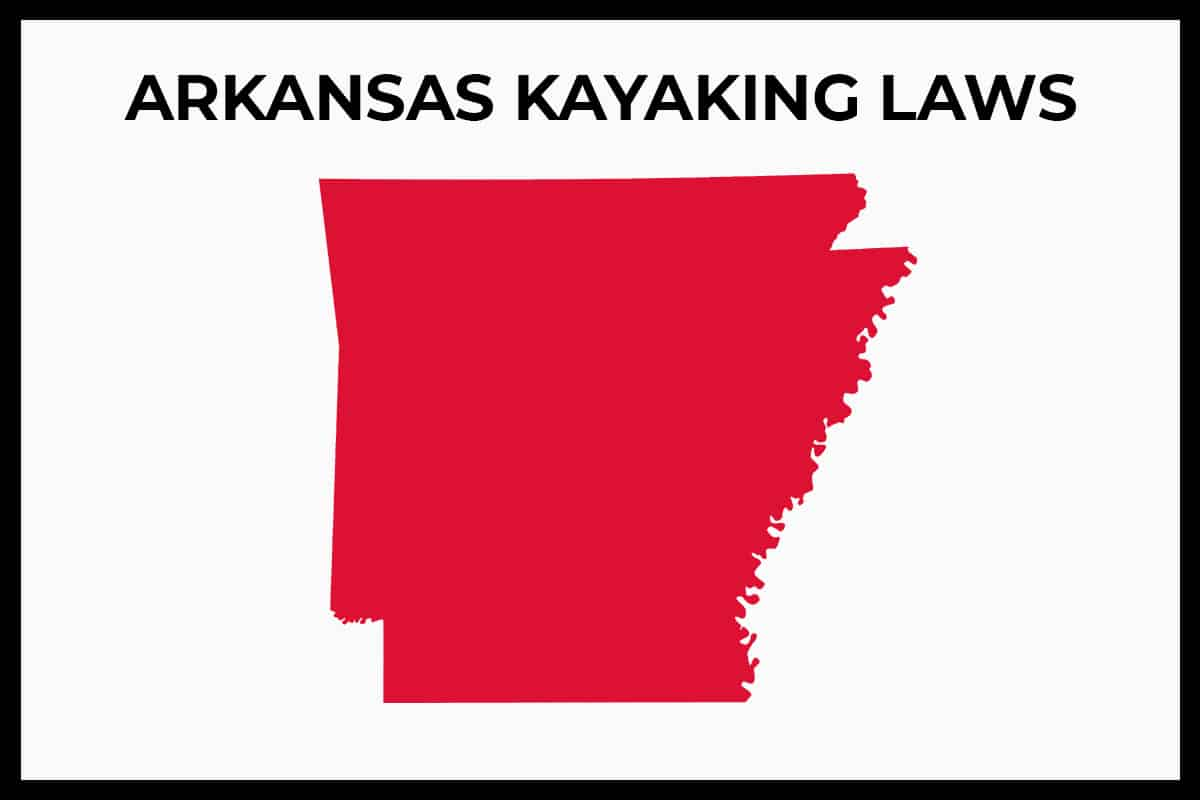 Arkansas Kayaking Laws - Rules and Regulations