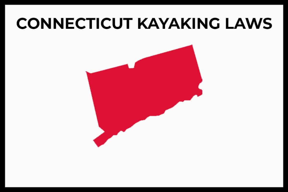 CT Kayaking Laws - Rules Regulations