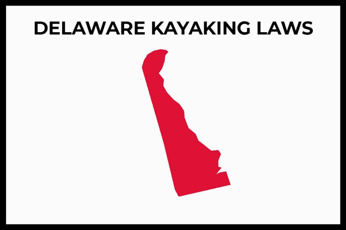 Delaware Kayaking Laws - Rules Regulations