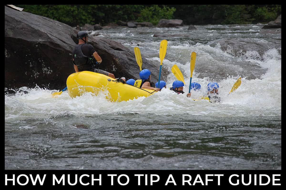 How Much to Tip a Rafting Guide