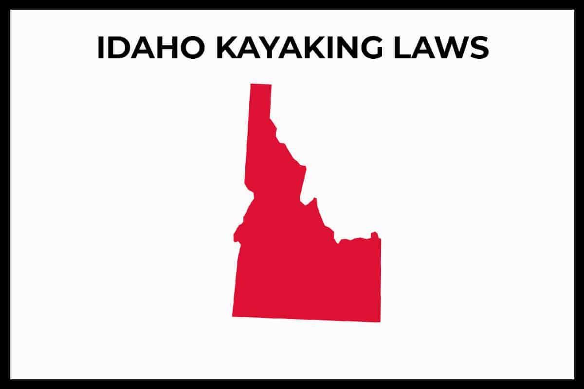 Idaho Kayaking Laws - Rules and Regulations