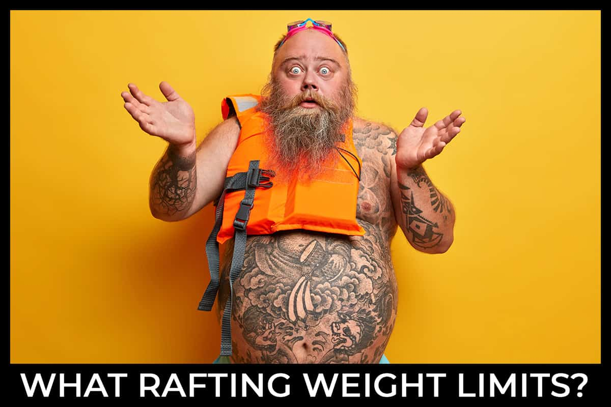 Is There a White Water Rafting Weight Limit?