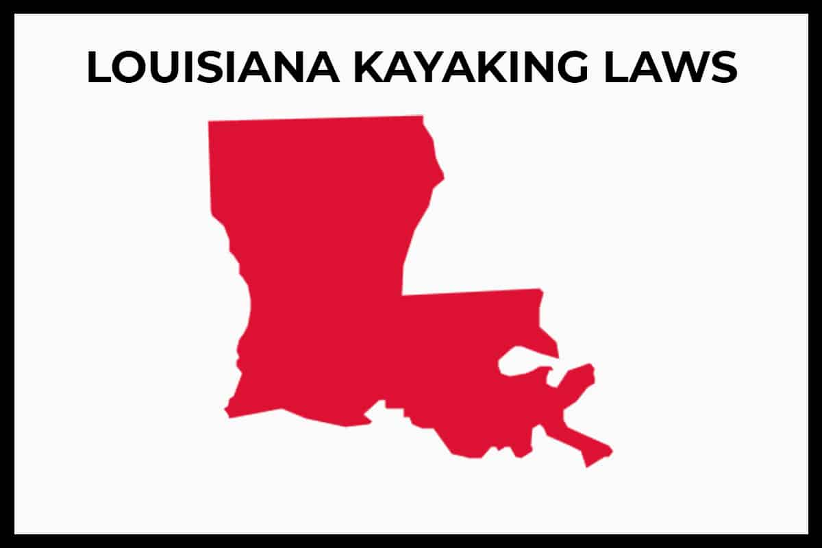 Louisiana Kayaking Laws - Rules and Regulations