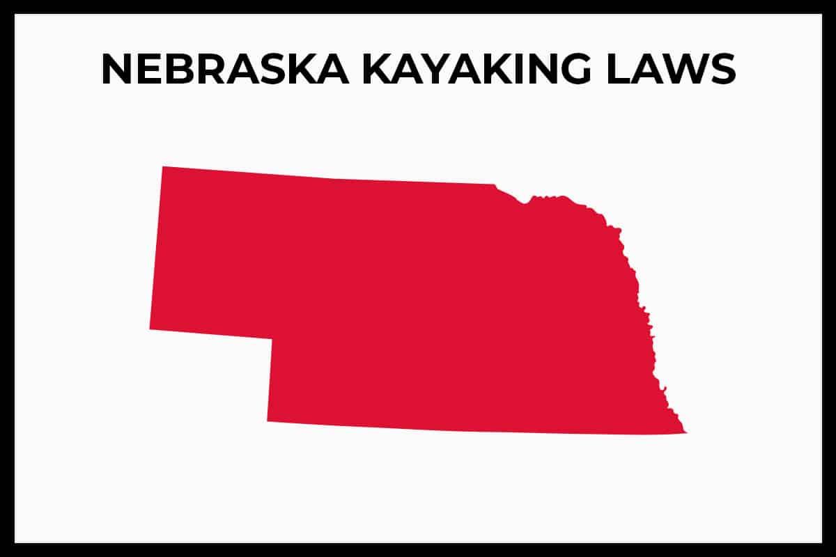 Nebraska Kayaking Laws - Rules and Regulations