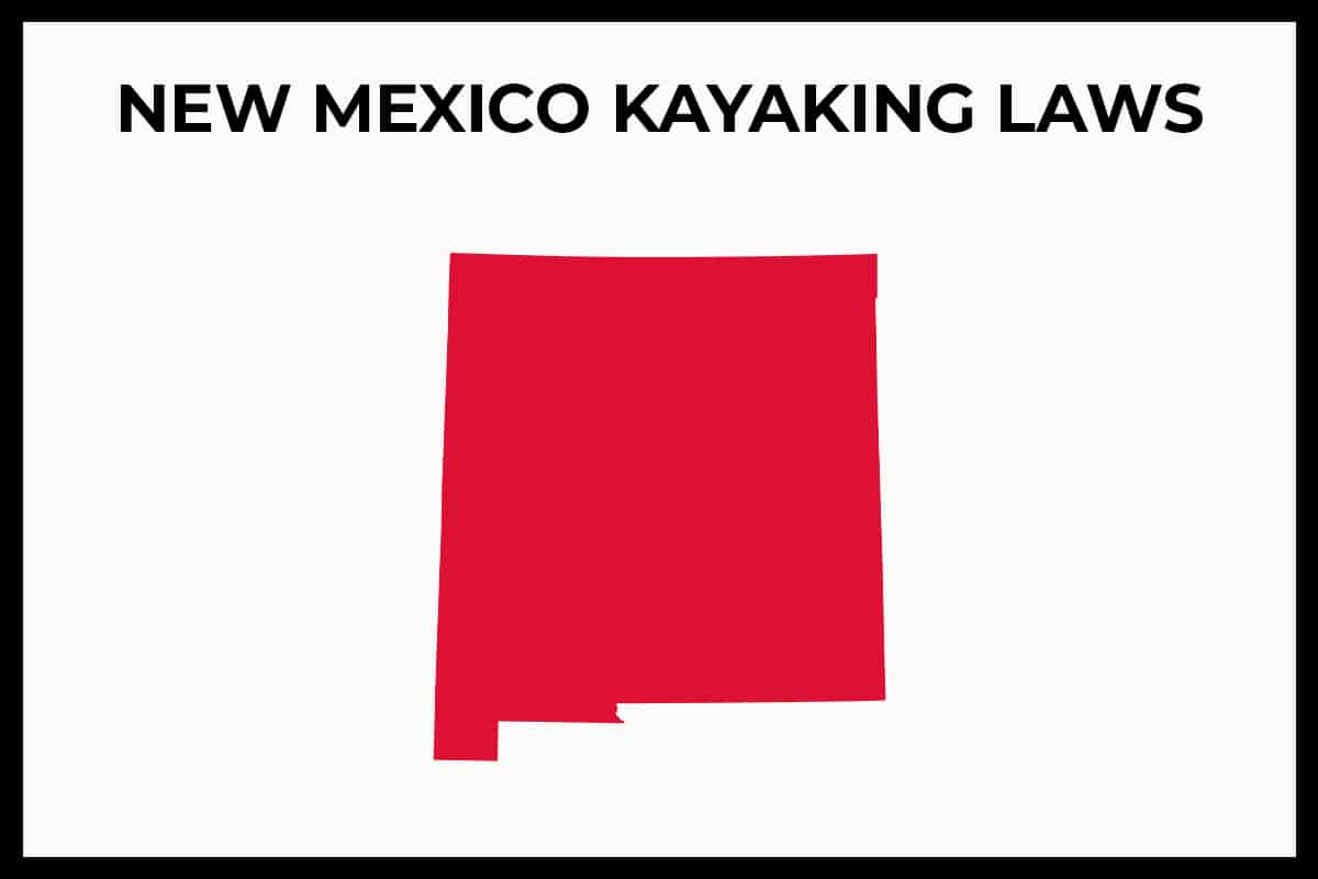 New Mexico Kayaking Laws - Rules and Regulations