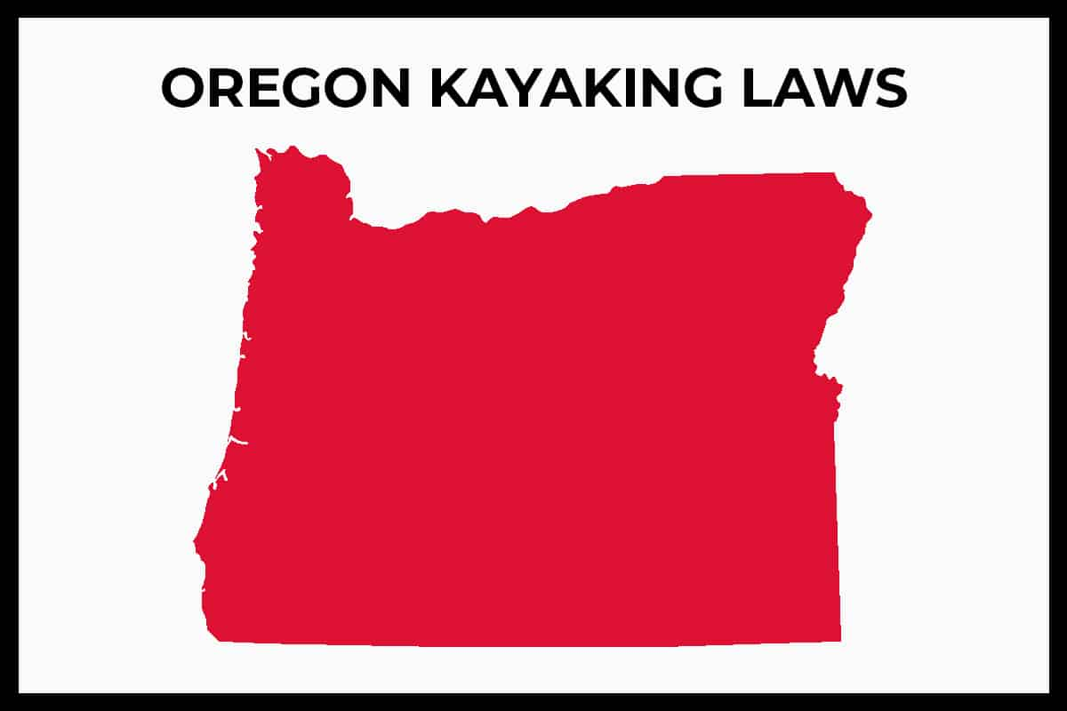 Oregon Kayaking Laws - Rules and Regulations