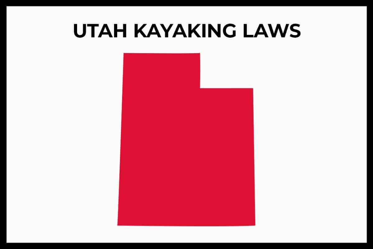 Utah Kayaking Laws - Rules and Regulations