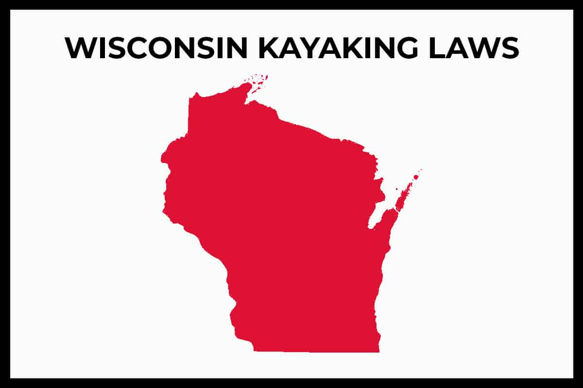 Wisconsin Kayaking Laws - Rules and Regulations